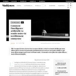 Comment l'intelligence artificielle va rendre notre vie terriblement ennuyeuse - Maddyness - Le Magazine des Startups Françaises