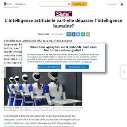 L'intelligence artificielle va-t-elle dépasser l'intelligence humaine?