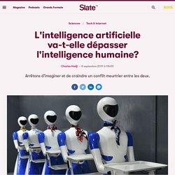 2-L'intelligence artificielle va-t-elle dépasser l'intelligence humaine?