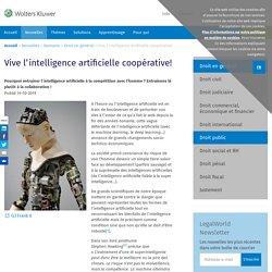 Vive l'intelligence artificielle coopérative!