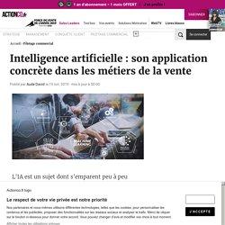 Intelligence artificielle : son application concrète dans les métiers de la vente