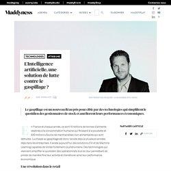 L'Intelligence artificielle, une solution de lutte contre le gaspillage ? - Maddyness - Le Magazine des Startups Françaises