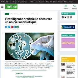 JOURNAL METRO 23/02/20 L'intelligence artificielle découvre un nouvel antibiotique
