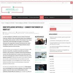 Robot intelligence artificielle - Comment fonctionnent les robots IA ? - Artificiel.net