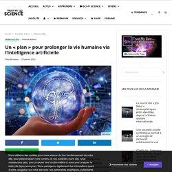 Un «plan» pour prolonger la vie humaine via l'intelligence artificielle