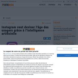 Instagram veut deviner l'âge des usagers grâce à l'intelligence artificielle