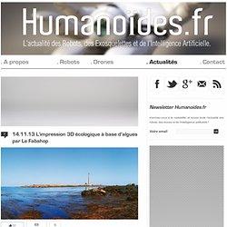 humanoides - Impression 3D écologique à base d'algues par Le Fabshop