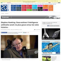 Stephen Hawking: Sous-estimer l'intelligence artificielle serait «la plus grave erreur de notre histoire»