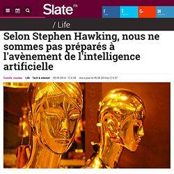 Selon Stephen Hawking, nous ne sommes pas préparés à l'avènement de l'intelligence artificielle