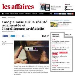 Google mise sur la réalité augmentée et l'intelligence artificielle