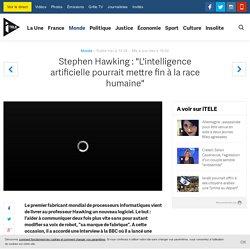 """Stephen Hawking : """"L'intelligence artificielle pourrait mettre fin à la race humaine"""" – iTELE"""