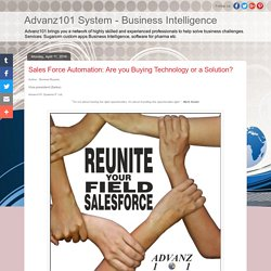 Advanz101 System - Business Intelligence: Sales Force Automation: Are you Buying Technology or a Solution?