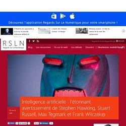 Intelligence artificielle : l'étonnant avertissement de Stephen Hawking, Stuart Russell, Max Tegmark et Frank Wilczek