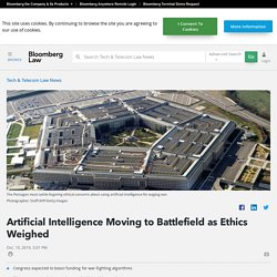 Artificial Intelligence Moving to Battlefield as Ethics Weighed