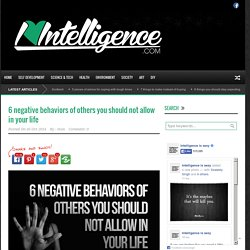 i heart intelligence 6 negative behaviors of others you should not allow in your life - i heart intelligence