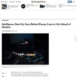 Intelligence Start-Up Goes Behind Enemy Lines to Get Ahead of Hackers