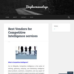 Best Vendors for Competitive Intelligence services – Biopharmavantage