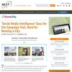 'Social Media Intelligence' Easy for the Campaign Trail, Hard for Running a City