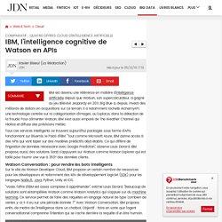 IBM, l'intelligence cognitive de Watson en APIs