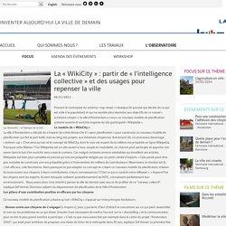 La «WikiCity»: partir de «l'intelligence collective» et des usages pour repenser la ville - Focus - La Fabrique de la Cité