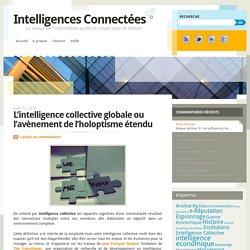 L'intelligence collective globale ou l'avènement de l'holoptisme étendu