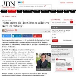 """Philippe Naïm:""""Nous créons de l'intelligence collective entre les métiers"""""""