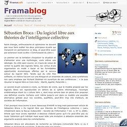 Sébastien Broca : Du logiciel libre aux théories de l'intelligence collective