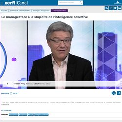Frédéric Fréry, ESCP Europe - Le manager face à la stupidité de l'intelligence collective - Stratégie & Management