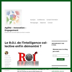 Le R.O.I. de l'intelligence collective enfin démontré