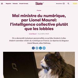Moi ministre du numérique, par Lionel Maurel: l'intelligence collective plutôt que les lobbies