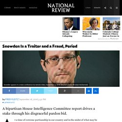 Edward Snowden Report by House Intelligence Committee Confirms He Shouldn't Be Pardoned