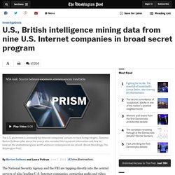U.S., British intelligence mining data from nine U.S. Internet companies in broad secret program