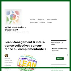 Lean Management & intelligence collective : concurrence ou complémentarité ?