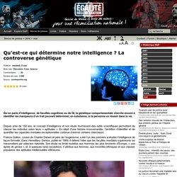 Qu'est-ce qui détermine notre intelligence ? La controverse génétique