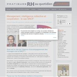 Pratiques RH au quotidien » Management, intelligence collective et coopération : le cas SNCF