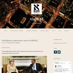 Intelligence cooperation: asset or liability? – AlephAS