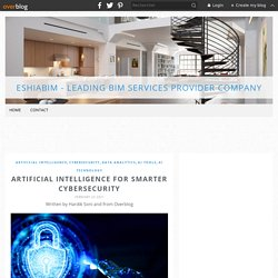 Artificial Intelligence for Smarter Cybersecurity - EshiaBIM - Leading BIM Services Provider Company