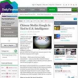 Chinese Media: Google Is Tied to U.S. Intelligence - DailyFinanc