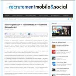 Recruiting Intelligence ou l'informatique décisionnelle du recrutement