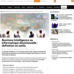 Business Intelligence ou informatique décisionnelle : définition et outils
