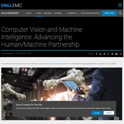 Computer Vision and Machine Intelligence: Advancing the Human/Machine Partnership
