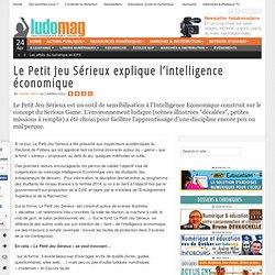 Le Petit Jeu Sérieux explique l'intelligence économique - Ludovia Magazine