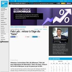 """INTELLIGENCE ÉCONOMIQUE - Fab Lab : retour à l'âge du """"faire"""""""