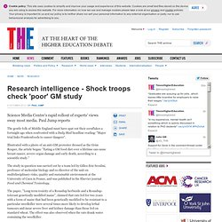 Research intelligence - Shock troops check 'poor' GM study