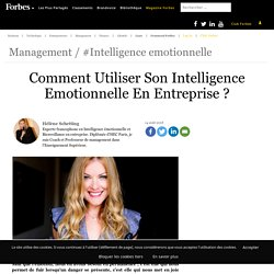 COMPORTEMENTAL : Comment Utiliser Son Intelligence Emotionnelle En Entreprise ?