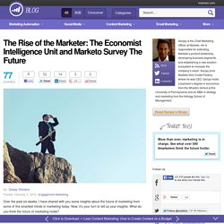 The Rise of the Marketer: The Economist Intelligence Unit talks to 478 Marketers to Find Out What the Future Holds…