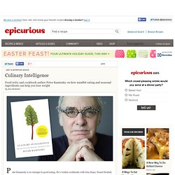 Peter Kaminsky's Culinary Intelligence at Epicurious