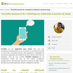 TouchPal Keyboard AI, l'intelligence artificielle à portée de doigt - FunInformatique