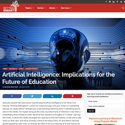 Artificial Intelligence: Implications for the Future of Education