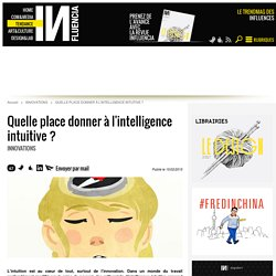 Quelle place donner à l'intelligence intuitive ? - Influencia